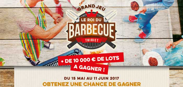 www.thiriet.com - Grand Jeu Le Roi du Barbecue Thiriet
