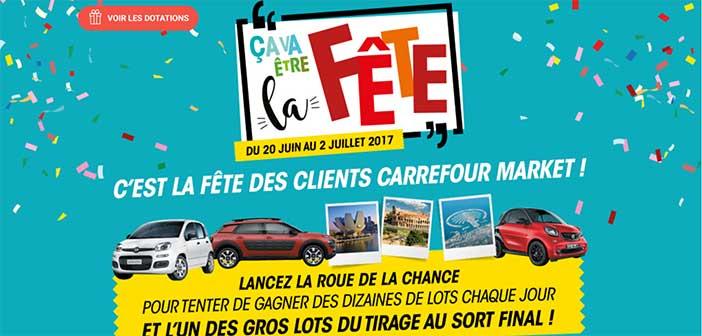 www.carrefourmarket.fr/fete-des-clients - Jeu Carrefour Market Fêtes des Clients