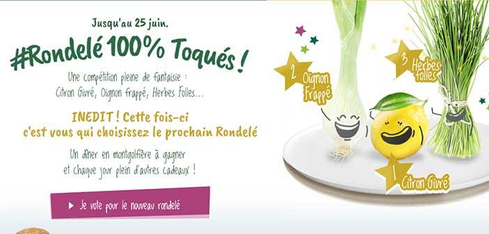 www.rondele.fr/jeuconcours - Jeu Concours Rondelé 100% Toqués